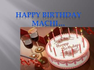 HAPPY BIRTHDAY MACHI…