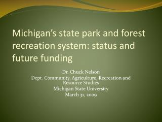 Michigan s state park and forest recreation system: status and future funding