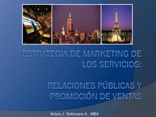Estrategia de Marketing de los Servicios : Relaciones Públicas y Promoción de Ventas
