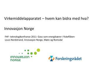 Virkemiddelapparatet – hvem kan bidra med hva? Innovasjon Norge