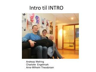 Intro til INTRO