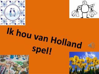 Ik hou van Holland spel!