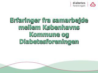 Erfaringer fra samarbejde mellem Københavns Kommune og Diabetesforeningen