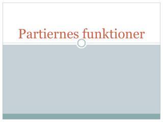 Partiernes funktioner