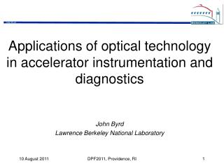 Applications of optical technology in accelerator instrumentation and diagnostics