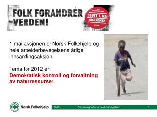 1.mai-aksjonen er Norsk Folkehjelp og hele arbeiderbevegelsens årlige innsamlingsaksjon