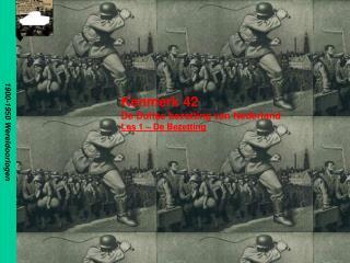 Kenmerk 42  De Duitse bezetting van Nederland Les 1 – De Bezetting