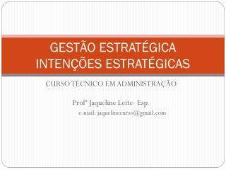 GESTÃO ESTRATÉGICA INTENÇÕES ESTRATÉGICAS