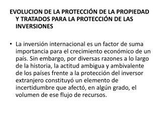 EVOLUCION DE LA PROTECCIÓN DE LA PROPIEDAD Y TRATADOS PARA LA PROTECCIÓN DE LAS INVERSIONES
