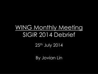 WING Monthly Meeting SIGIR 2014 Debrief