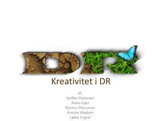 Kreativitet i DR
