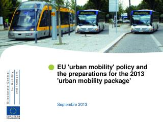 EU 'urban mobility' policy and the preparations for the 2013 'urban mobility package'