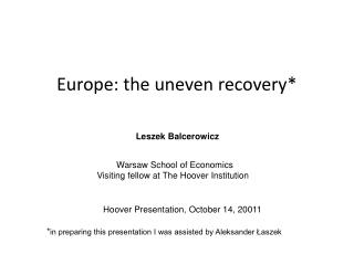 Europe: the uneven recovery*