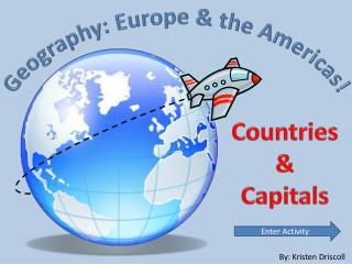 Geography: Europe & the Americas!