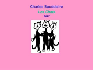 Charles Baudelaire Les Chats 1847