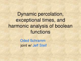 Dynamic percolation, exceptional times, and harmonic analysis of boolean functions