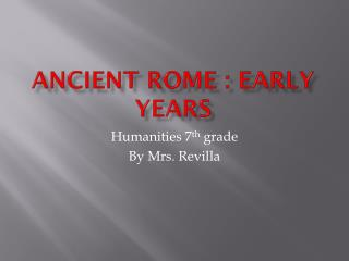 Ancient Rome : Early Years
