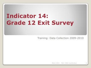 Indicator 14: Grade 12 Exit Survey