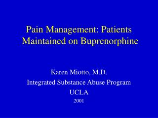 Pain Management: Patients  Maintained on Buprenorphine