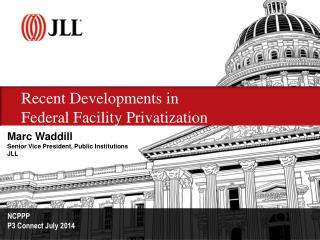 Recent Developments in  Federal Facility Privatization