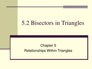 5.2 Bisectors in Triangles