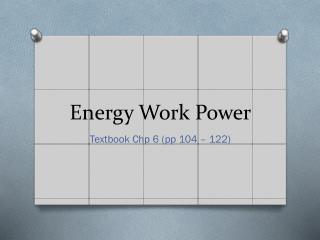 Energy Work Power