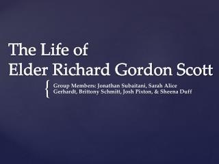 The Life of  Elder Richard Gordon Scott