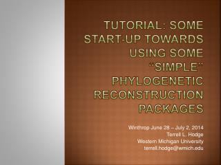 """Tutorial: Some Start-up Towards Using some """"simple""""  Phylogenetic  Reconstruction Packages"""
