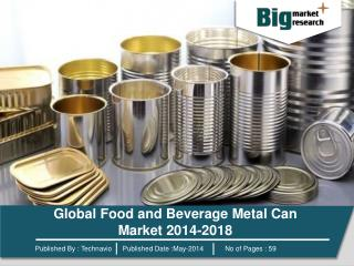 Global Food and Beverage Metal Can Market 2014-2018