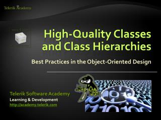 High-Quality Classes and Class Hierarchies