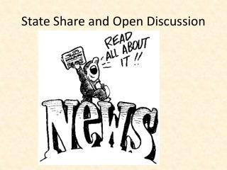 State Share and Open Discussion