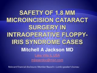 Safety of 1.8 mm Microincision Cataract Surgery in Intraoperative Floppy-Iris Syndrome Cases