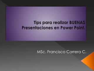 Tips  para realizar BUENAS Presentaciones en  Power  Point.
