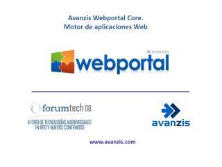 Avanzis Webportal Core.  Motor de  aplicaciones  Web