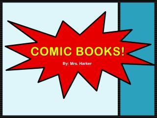 Comic Books!