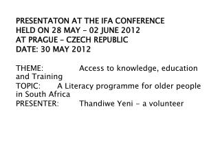PRESENTATON AT THE IFA CONFERENCE  HELD ON 28 MAY – 02 JUNE 2012 AT PRAGUE – CZECH REPUBLIC