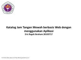 Katalog Jam Tangan Mewah berbasis Web dengan menggunakan Aplikasi Eric Ragah Ibraham.30103717