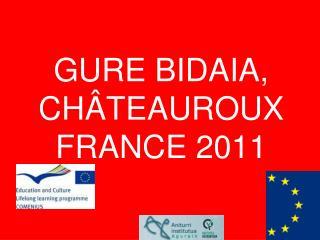 GURE BIDAIA,  CH�TEAUROUX FRANCE 2011
