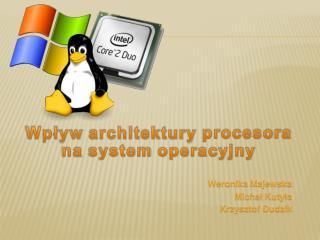 Wpływ architektury procesora na  system  operacyjny
