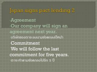 Japan signs pact lending 2