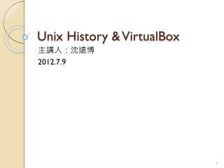 Unix History &  VirtualBox