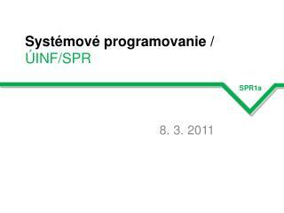 Systémové programovanie  /  ÚINF/SPR