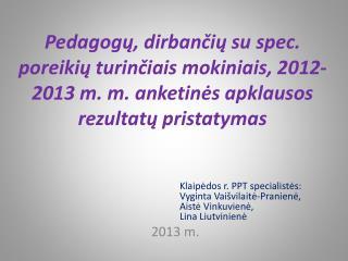 Klaipėdos  r.  PPT  specialistės :  Vyginta  Vaišvilaitė-Pranienė ,