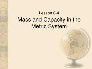 Mass  and  Capacity in the  Metric System