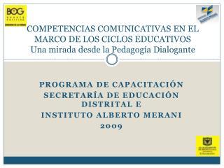 Programa de capacitación  secretaría de educación distrital e  instituto  alberto merani 2009