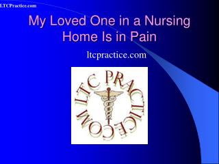 My Loved One in a Nursing Home Is in Pain