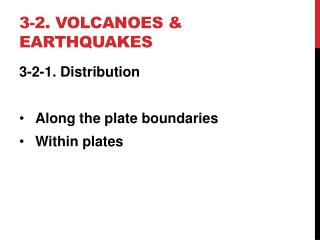 3-2. volcanoes & earthquakes