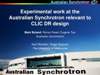 Experimental work at the Australian Synchrotron relevant to CLIC DR design