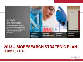 2013 – BIORESEARCH STRATEGIC PLAN June  6, 2013