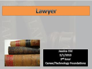 Jessica Old 5/1/2013 3 rd  hour Career/Technology Foundations